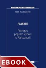 Flakkus Pierwszy pogrom Żydów w Aleksandrii - Pierwszy pogrom Żydów w Aleksandrii, Filon z Aleksandrii