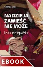 Nadzieja zawieść nie może - Rekolekcje kapłańskie, ks. Tomasz Horak