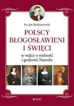 Polscy Błogosławieni i Święci w walce o wolność i godność Narodu - w walce o wolność i godność Narodu, ks. Jan Śledzianowski