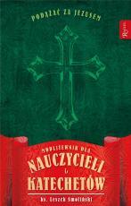 Podążać za Jezusem - Modlitewnik dla nauczycieli i katechetów, ks. Leszek Smoliński