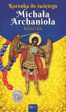 Koronka do świętego Michała Archanioła - , Wojciech Jaroń