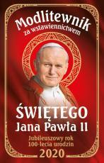 Modlitewnik za wstawiennictwem świętego Jana Pawła II 2020 - Jubileuszowy rok 100-lecia urodzin 2020, Praca zbiorowa