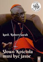 Słowo Kościoła musi być jasne  - , kard. Robert Sarah, ks. Krzysztof Wons SDS
