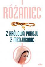 Różaniec z Królową Pokoju z Medjugorie - , oprac. Anna Matusiak