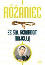 Różaniec ze św. Gerardem Majellą - , oprac. Magdalena Kędzierska-Zaporowska