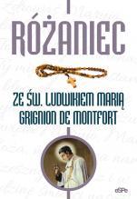 Różaniec ze św. Ludwikiem Marią Grignion de Montfort - , oprac. Michał Wilk