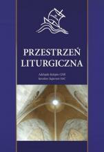 Przestrzeń liturgiczna - , red. Adelajda Sielepin CHR, Jarosław Superson SAC