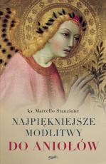 Najpiękniejsze modlitwy do aniołów - , ks. Marcello Stanzione