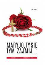 Maryjo, Ty się tym zajmij... - Rozważania różańcowe, Lidia Lasota