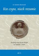 Kto czyta, niech rozumie Rok A - Medytacje nad słowem Bożym na niedziele i święta. Rok A, ks. Kazimierz Skwierawski