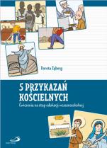 5 przykazań kościelnych - Ćwiczenia na etap edukacji wczesnoszkolnej, Dorota Ząberg