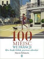 100 miejsc we Francji, które każda kobieta powinna odwiedzić - , Marcia DeSanctis