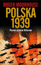 Polska 1939 Pierwsi przeciw Hitlerowi - Pierwsi przeciw Hitlerowi, Roger Moorhouse