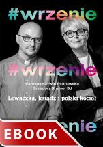 #wrzenie - Lewaczka, ksiądz i polski kocioł, Karolina Korwin Piotrowska, Grzegorz Kramer SJ