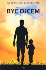Być ojcem - , Włodzimierz Zatorski OSB