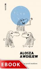 Pigułki rozweselające - Zabawne powiedzonka ratujące przed smutkiem, Alosza Awdiejew