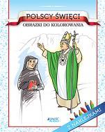 Polscy święci Obrazki do kolorowania - Obrazki do kolorowania, Barbara Żołądek, Ola Makowska