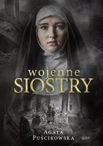Wojenne siostry  - , Agata Puścikowska