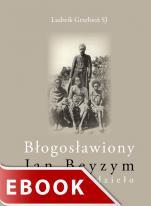 Błogosławiony Jan Beyzym - Człowiek i dzieło, Ludwik Grzebień SJ