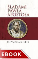 Śladami Pawła Apostoła - , ks. Waldemar Turek