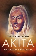 Akita. Objawienia i przesłania - , Tomasz P. Terlikowski