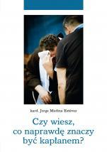 Czy wiesz, co naprawdę znaczy być kapłanem? - , kard. Jorge Medina Estévez
