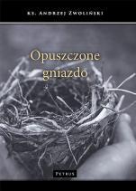 Opuszczone gniazdo - , ks. Andrzej Zwoliński