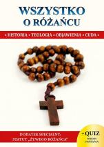 Wszystko o różańcu  - Historia, teologia, objawienia, cuda, Wacław Stefan Borek