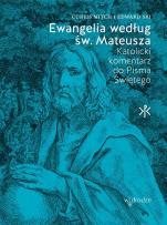 Ewangelia według św. Mateusza Katolicki komentarz do Pisma Świętego - Katolicki komentarz do Pisma Świętego, Curtis Mitch, Edward Sri