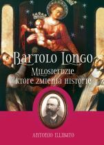 Bartolo Longo oprawa twarda - Miłosierdzie, które zmienia historię, Antonio Illibato