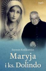Maryja i ks. Dolindo - , Szymon Królikiewicz