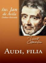 Audi, filia - , św. Jan z Ávila