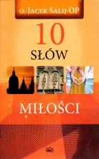 10 słów miłości - , Jacek Salij OP