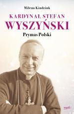 Kardynał Stefan Wyszyński Prymas Polski - Prymas Polski, Milena Kindziuk