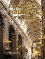 Kościoły barokowe w Polsce - , Piotr Krasny