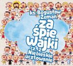 Zaśpiewajki Cz. 2 Niebieskie ucztowanie - Cz. 2 Niebieskie ucztowanie, ks. Bogusław Zeman SSP