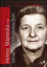 Ustroję się w miłosierdzie Boże - Życie, pisma, Miłosierdzie, Helena Majewska CSA
