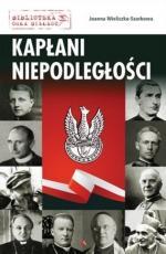 Kapłani niepodległości - , Joanna Wieliczka-Szarkowa