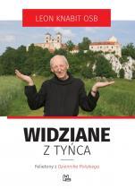 """Widziane z Tyńca - Felietony z """"Dziennika Polskiego"""", Leon Knabit OSB"""