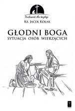 Głodni Boga - Sytuacja osób wierzących, ks. Jacek Kołak