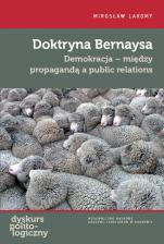 Doktryna Bernaysa - Demokracja – między propagandą a public relations, Mirosław Lakomy