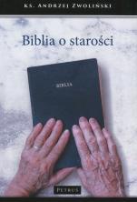 Biblia o starości - , ks. Andrzej Zwoliński