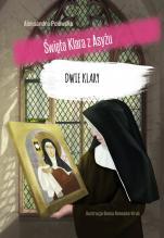Dwie Klary - Święta Klara z Asyżu, Aleksandra Polewska
