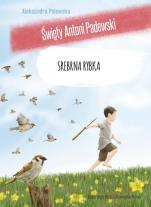 Srebrna rybka - Święty Antoni Padewski, Aleksandra Polewska