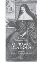 O prawo dla Boga  - Spotkanie z Matką Mechtyldą de Bar, Małgorzata Borkowska OSB