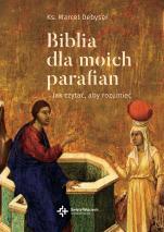 Biblia dla moich parafian tom ii dobra nowina - Jak czytać, aby rozumieć. Dobra Nowina, ks. Marcel Debyser