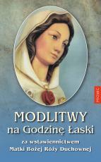 Modlitwy na Godzinę Łaski - za wstawiennictwem Matki Bożej Róży Duchownej, oprac. ks. Marcin Sobiech