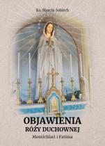 Objawienia Róży Duchownej - Montichiari i Fatima, ks. Marcin Sobiech