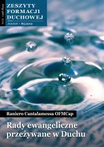 Rady ewangeliczne przeżywane w Duchu - Zeszyty Formacji Duchowej Jesień 85/2019, Raniero Cantalamessa OFMCap