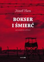 Bokser i śmierć - Opowiadania zebrane, Józef Hen